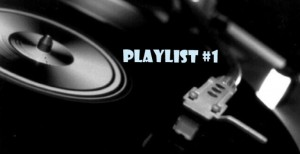 Playlist #1 (1er Octobre 2010)