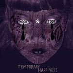 Mock and toof - Temporary Happiness - Les Oreilles de jankev
