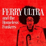 Ferry Ultra - Ferry Ultra and the Homeless Funkers