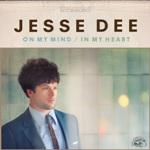 Jesse Dee - On My Mind  In My Heart