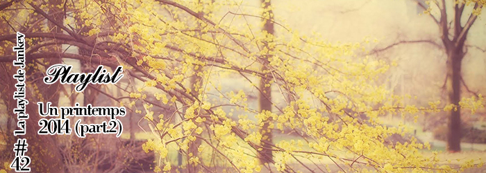 [Playlist] Un printemps 2014