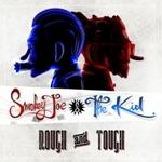SmokeyJoe&TheKid-RoughAndTough