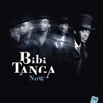 Bibi Tanga - Now