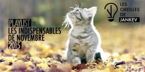 (PLAY) Les indispensables de novembre 2015