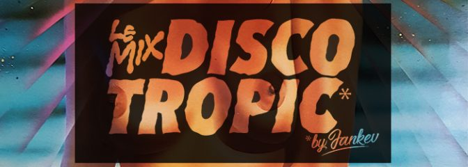 Discotropic mix by Jankev nov.18