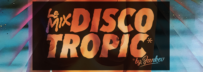 Discotropic mix by Jankev nov.18