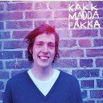 kakkmaddafakka, by Les Oreilles de Jankev