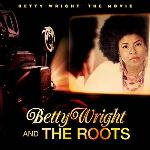 Betty Wright & The Roots - Betty Wright, The Movie (2011)