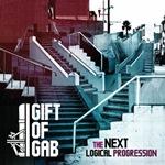 Gift of Gab - The Next Logical Progression // Les Oreilles de jankev
