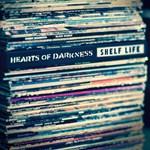 Hearts Of Darkness - Shelf Life