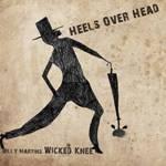 Billy Martin's Wicked Knee - Heels Over Head