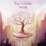 Cat's Eyes - Nomade