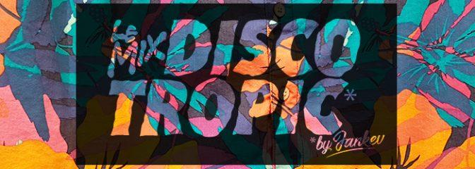 Le mix Discotropic - Avril 2019